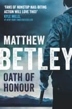 Oath of Honour ebook by Matthew Betley