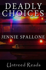 Deadly Choices ebook by Jennie Spallone