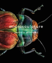 Microsculpture - Portraits of Insects ebook by Levon Biss