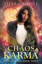Chaos Karma ebook by Sharon Joss