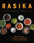 Rasika - Flavors of India ebook by Ashok Bajaj, Vikram Sunderam, David Hagedorn