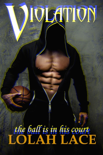 Violation - BWWM Interracial Sports Romance ebook by Lolah Lace