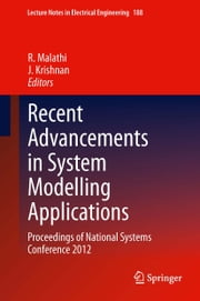Recent Advancements in System Modelling Applications - Proceedings of National Systems Conference 2012 ebook by