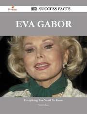 Eva Gabor 108 Success Facts - Everything you need to know about Eva Gabor ebook by Marilyn Reese