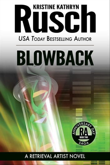 Blowback: A Retrieval Artist Novel - Book Two of the Anniversary Day Saga ekitaplar by Kristine Kathryn Rusch