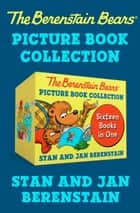 The Berenstain Bears Picture Book Collection - Sixteen Books in One ebook by Stan Berenstain, Jan Berenstain