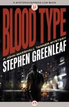 Blood Type ebook by Stephen Greenleaf