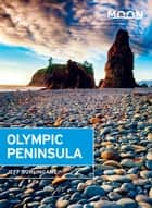 Moon Olympic Peninsula ebook by Jeff Burlingame