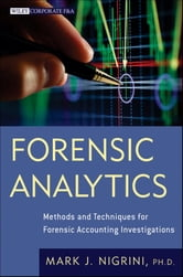 Forensic Analytics - Methods and Techniques for Forensic Accounting Investigations ebook by Mark Nigrini
