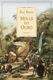 Minas do ouro ebook by Frei Betto
