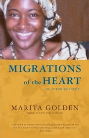 Migrations of the Heart - An Autobiography ebook by Marita Golden