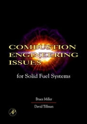 Combustion Engineering Issues for Solid Fuel Systems ebook by Miller, Bruce G.
