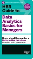 HBR Guide to Data Analytics Basics for Managers (HBR Guide Series) ebook by Harvard Business Review