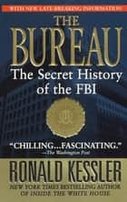 The Bureau - The Secret History of the FBI eBook by Ronald Kessler