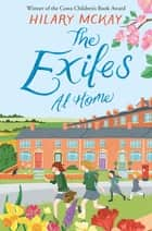 The Exiles at Home ebook by Hilary McKay