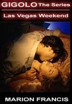 Las Vegas Weekend: Romance Short Story ebook by Marion Francis