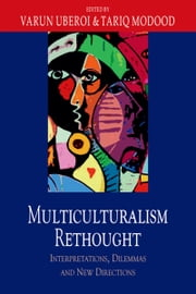 Multiculturalism Rethought ebook by Varun Uberoi,Tariq Modood