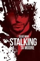Dead Man Stalking ebook by