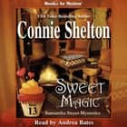 Sweet Magic (Samantha Sweet Series, Book 13) audiobook by Connie Shelton
