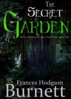 The Secret Garden: With 15 Illustrations and a Free Online Audio File ebook by Frances Hodgson Burnett
