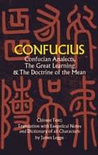 Confucian Analects, The Great Learning & The Doctrine of the Mean ebook by