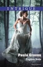 Fugitive Bride ebook by Paula Graves