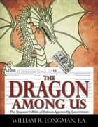 The Dragon Among Us ebook by William R. Longman