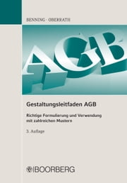 Gestaltungsleitfaden AGB - Richtige Formulierung und Verwendung mit zahlreichen Mustern ebook by Prof. Dr. iur. Axel Benning,Bettina Benning,Prof. Dr. iur. Jörg-Dieter Oberrath,Ellen Oberrath
