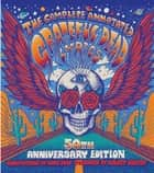 The Complete Annotated Grateful Dead Lyrics ebook by David G. Dodd