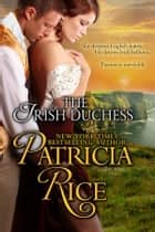 The Irish Duchess ebook by Patricia Rice