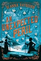 An Unexpected Peril ebook by Deanna Raybourn