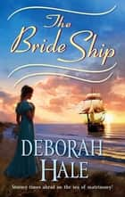 The Bride Ship ebook by Deborah Hale
