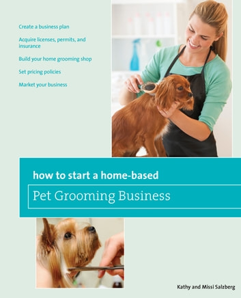 How to Start a Home-based Pet Grooming Business, 3rd