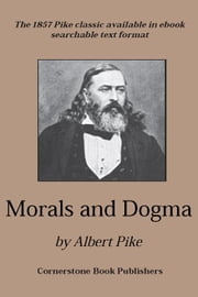 Morals and Dogma ebook by Pike, Albert