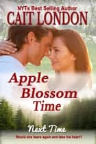 Apple Blossom Time ebook by Cait London