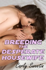 Breeding the Desperate Housewife ebook by Carly Sweetin