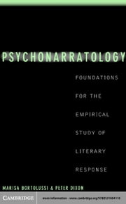 Psychonarratology: Foundations for the Empirical Study of Literary Response ebook by Bortolussi, Marisa