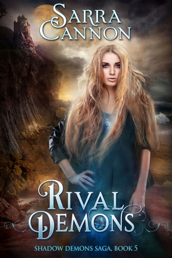 Rival Demons - (The Shadow Demons Saga, #5) ebook by Sarra Cannon
