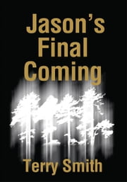 Jason's Final Coming ebook by Terry Smith