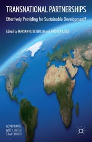 Transnational Partnerships - Effectively Providing for Sustainable Development? ebook by