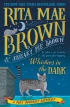 Whiskers in the Dark - A Mrs. Murphy Mystery ebook by Rita Mae Brown