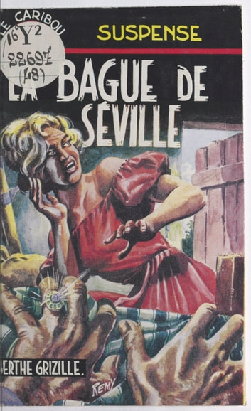La bague de Séville ebook by Berthe Grizille