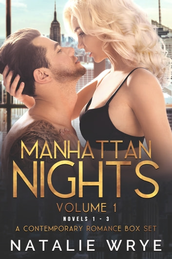 Manhattan Nights (Novels 1-3) - A Contemporary Romance Box Set ebook by Natalie Wrye