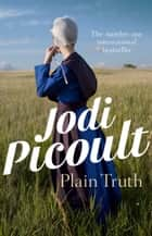 Plain Truth ebook by Jodi Picoult