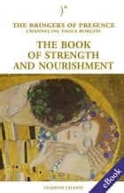 Ebook The book of strength and nourishment di Paola Borgini