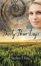 Thirty-Three Days ebook by Stephen B King