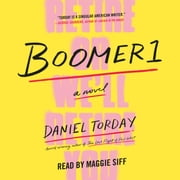 Boomer1 - A Novel audiobook by Daniel Torday