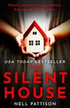The Silent House: The gripping USA Today bestseller that will keep you up all night ebook by Nell Pattison