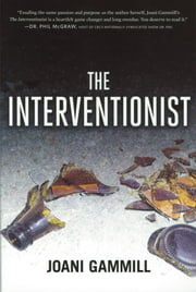 The Interventionist ebook by Joani Gammill, RN