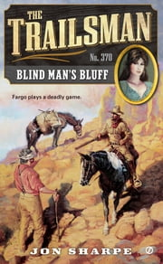 The Trailsman #370 - Blind Man's Bluff ebook by Jon Sharpe